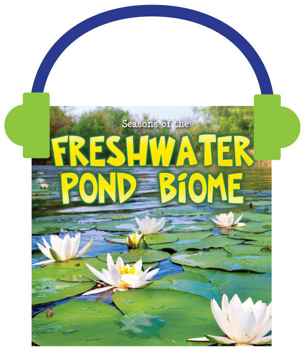 2014 - Seasons Of The Freshwater Pond Biome (Audio File)