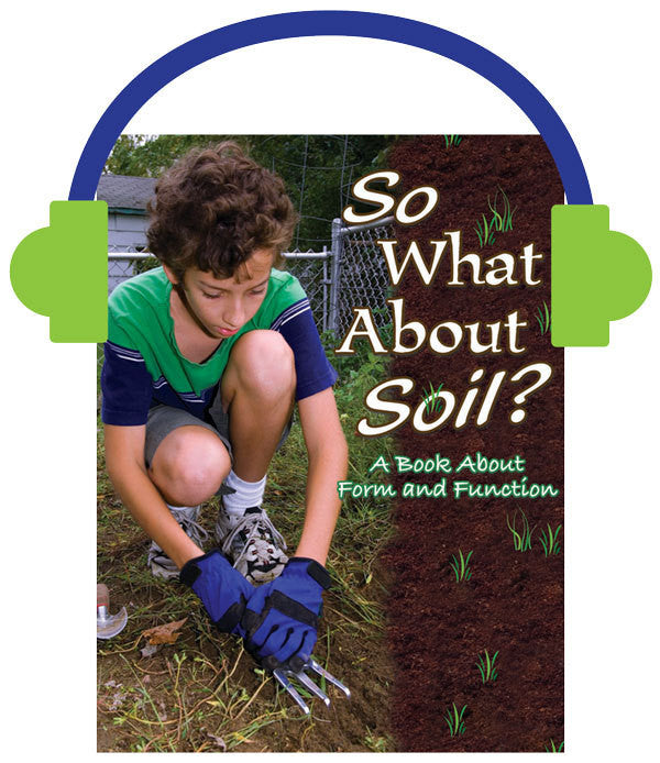 2013 - So What About Soil? (Audio File)