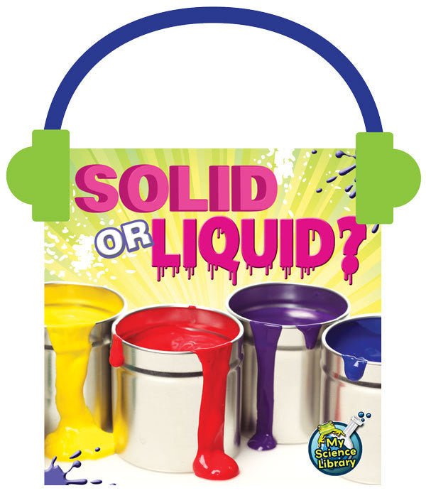 2013 - Solid or Liquid? (Audio File)