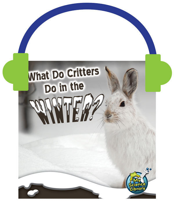 2013 - What Do Critters Do in the Winter? (Audio File)