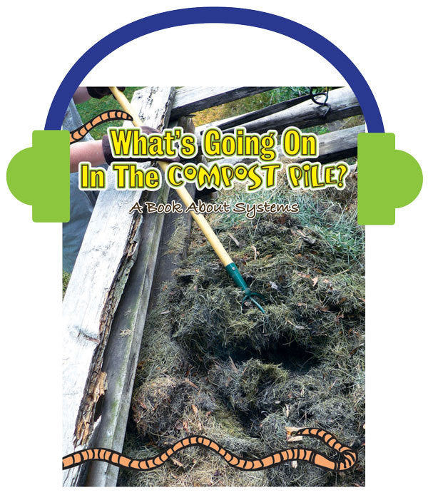 2013 - What's Going On In The Compost Pile? (Audio File)