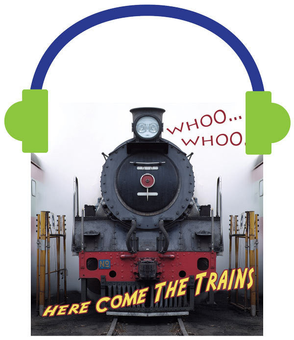 2013 - Whooo, Whooo… Here Come The Trains (Audio File)