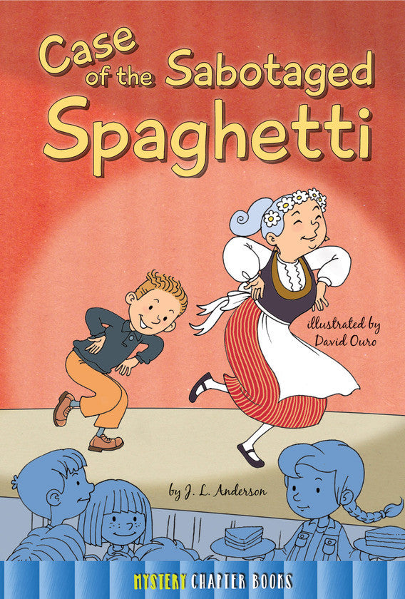 2016 - Case of the Sabotaged Spaghetti (Hardback)
