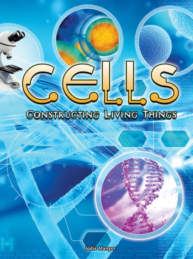 2016 - Cells:  Constructing Living Things (Paperback)
