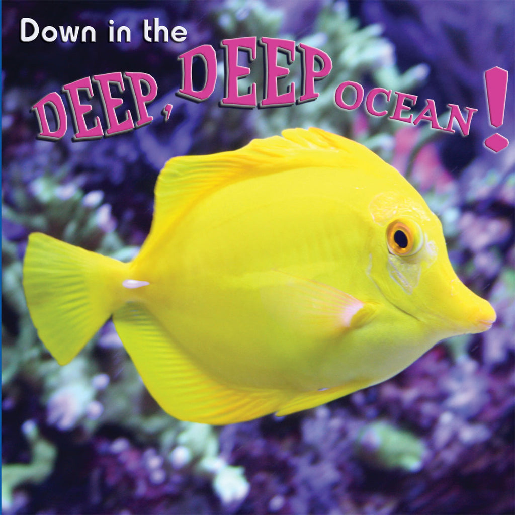 2019 - Down In The Deep, Deep, Ocean! (Board Book)