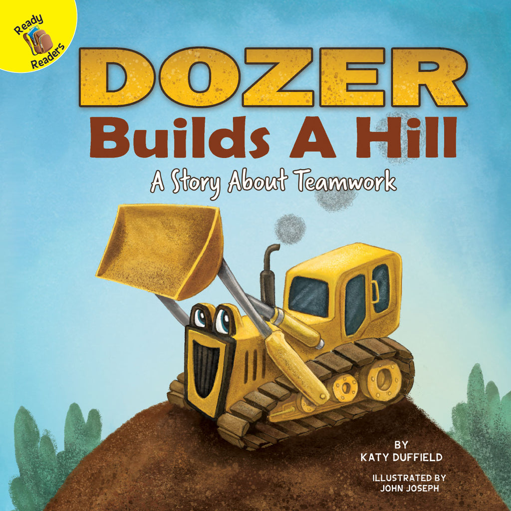 2019 - Dozer Builds a Hill (Hardback)