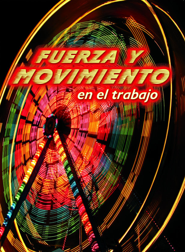 2015 - Fuerza y movimiento en el trabajo (Forces and Motion at Work) (Hardback)