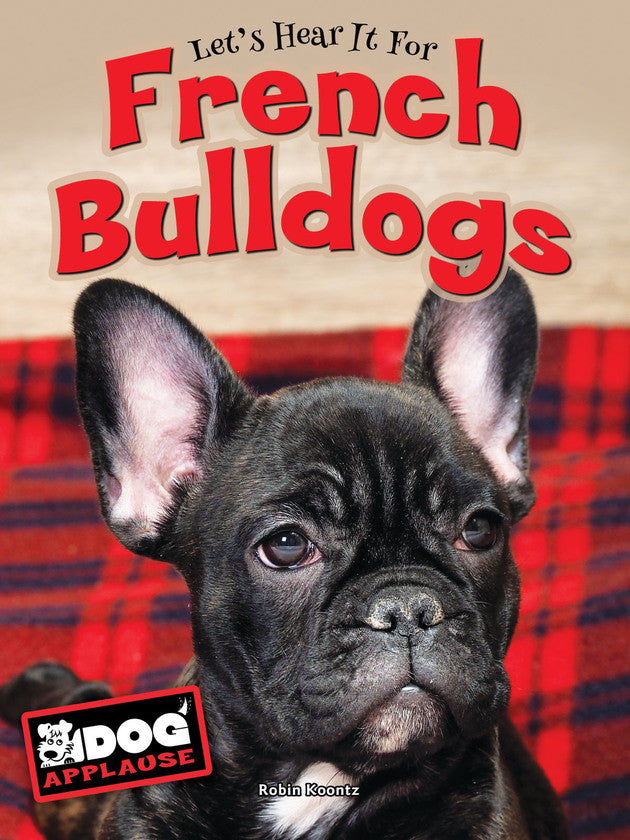 2017 - Let's Hear It For French Bulldogs (Hardback)