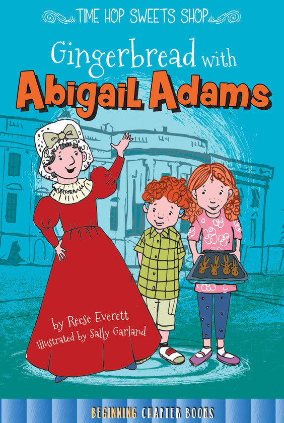 2016 - Gingerbread with Abigail Adams (Hardback)