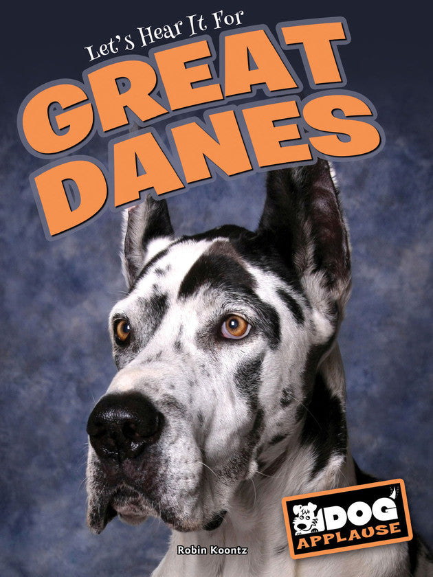 2017 - Let's Hear It For Great Danes (Hardback)