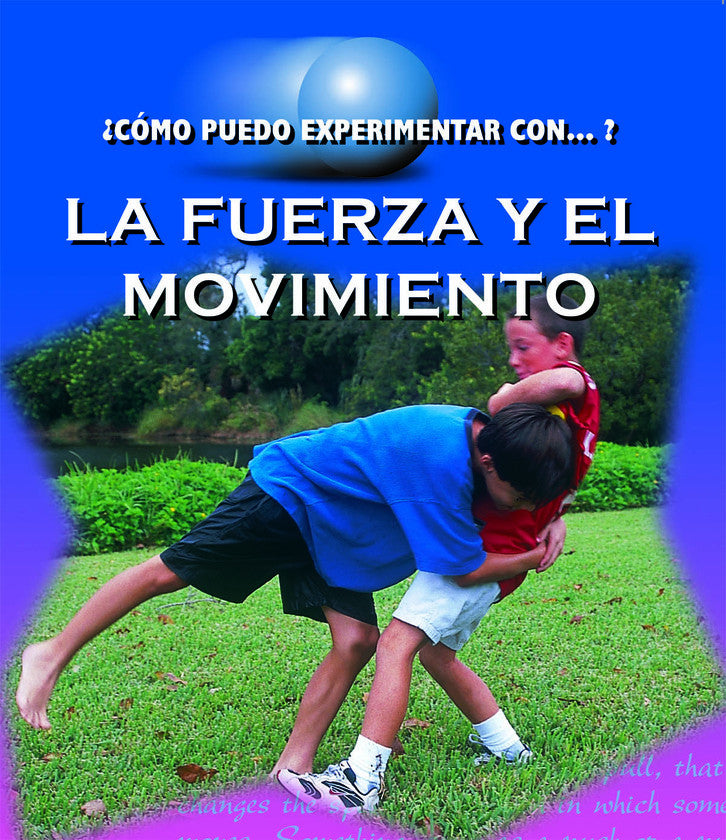 2015 - La fuerza y el movimento (Force and Motion) (Hardback)