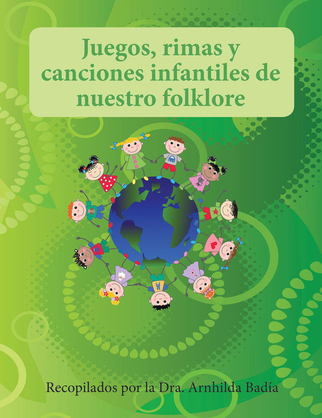 2007 - Juegos, rimas y canciones infantiles de nuestro folklore (Games, Rhymes, and Folklore Songs) (Paperback)