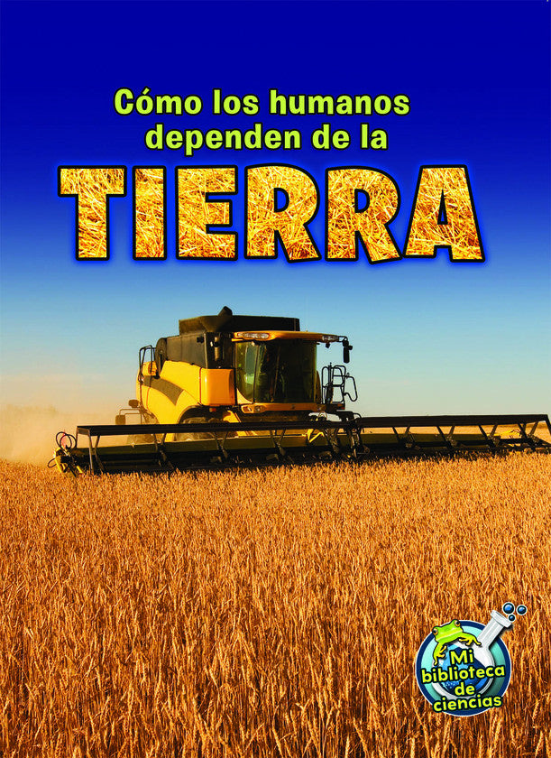 2015 - Cómo los humanos dependen de la tierra (How Do Humans Depend on Earth) (Hardback)