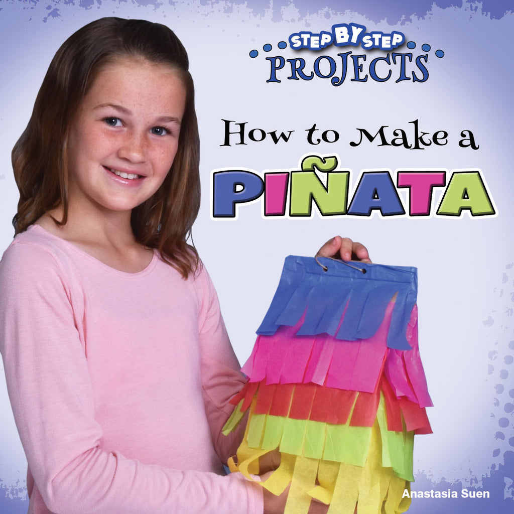 2019 - How to Make a Piñata (Hardback)