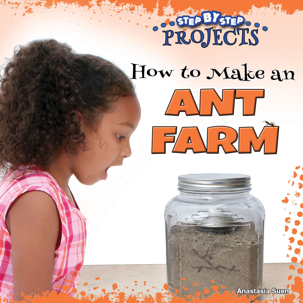 2019 - How to Make an Ant Farm (Hardback)