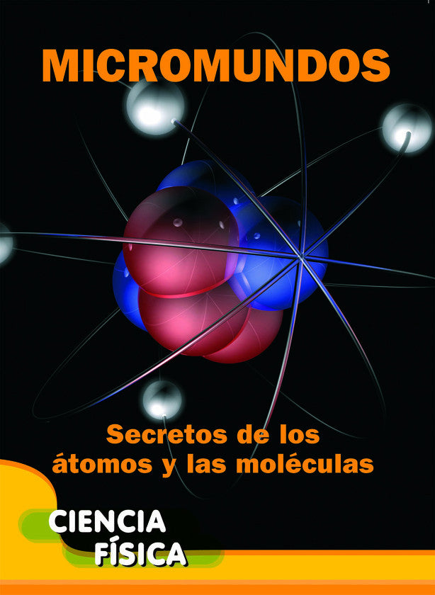 2015 - Micromundos: Secretos de los átomos y las moléculas (Microworlds: Unlocking the Secrets of Atoms and Molecules) (Hardback)