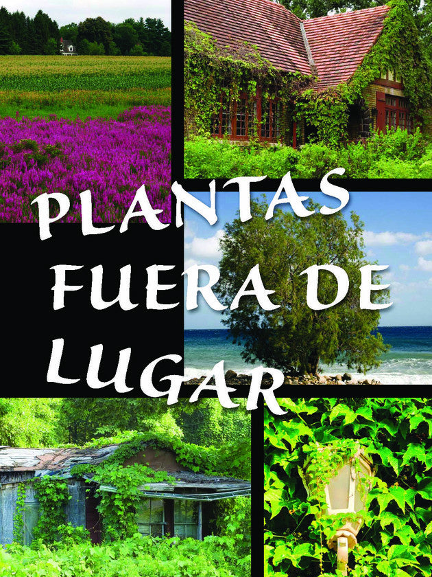 2015 - Plantas fuera de lugar (Plants Out of Place ) (Hardback)