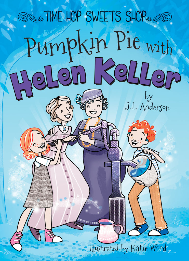 2019 - Pumpkin Pie with Helen Keller (Hardback)