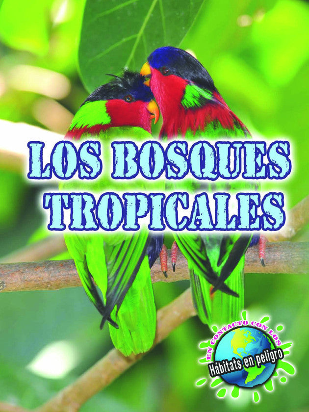 2011 - Los bosques tropicales (Rainforests) (eBook)