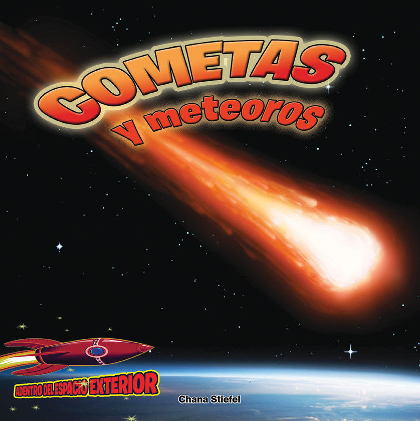 2017 - Cometas y meteoros: Atravesando el espacio (Comets and Meteors: Shooting Through Space)  (Hardback)