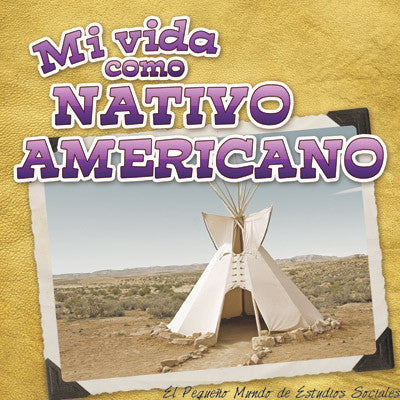 2015 - Mi vida como nativo americano (My Life as a Native Amerian) (Hardback)