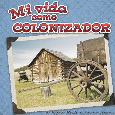2015 - Mi vida como colonizador (My Life as an Early Settler) (Hardback)