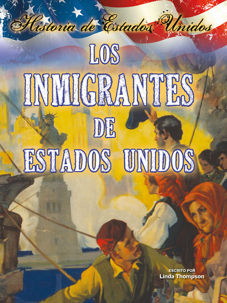 2014 - Los inmigrantes de estados unidos (Immigrants To America)   (eBook)