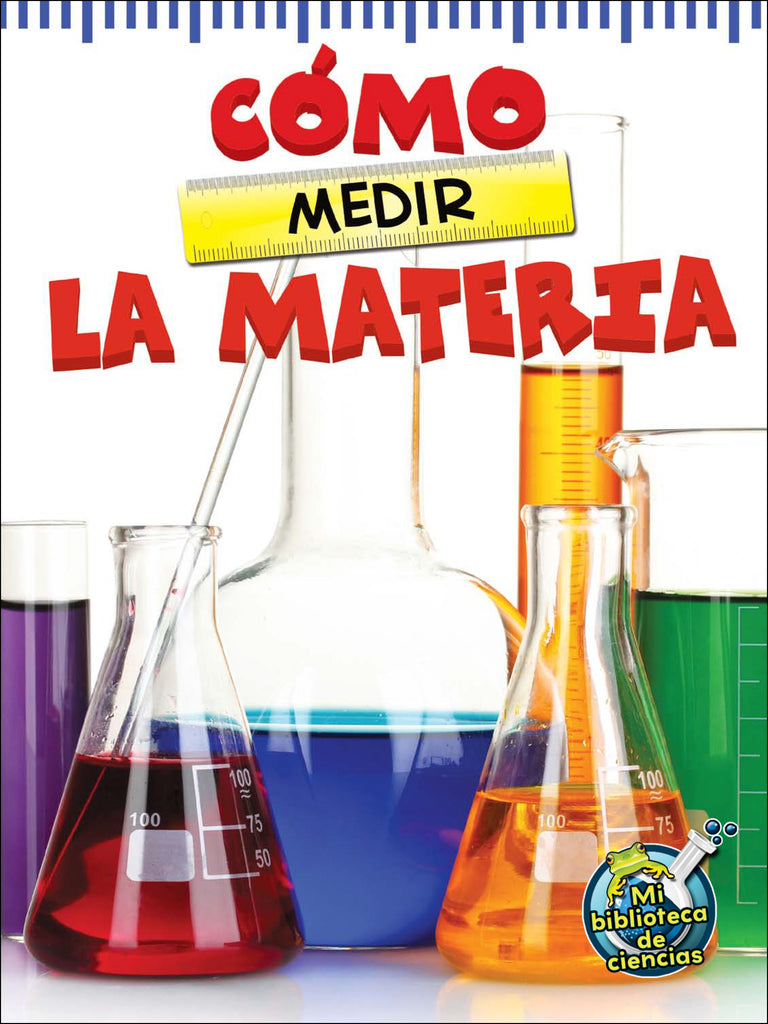 2015 - Cómo medir la materia (The Scoop About Measuring Matter) (Hardback)