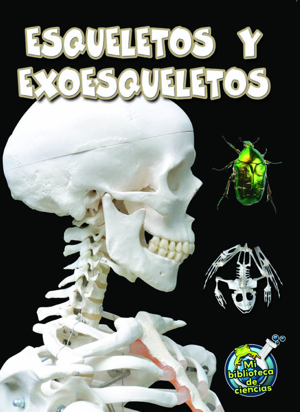 2015 - Esqueletos y exoesqueletos (Skeletons and Exoskeletons) (Hardback)