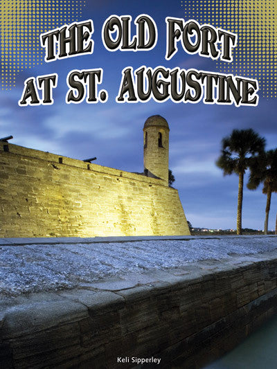 2015 - The Old Fort at St. Augustine (Hardback)