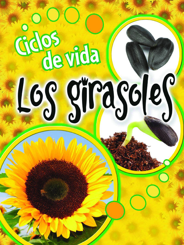 2014 - Ciclos de vida los girasoles (Life Cycles: Sunflowers) (eBook)