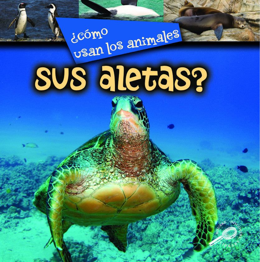 2008 - ¿Cómo usan los animales sus aletas? (How Do Animals Use Their Flippers?) (eBook)