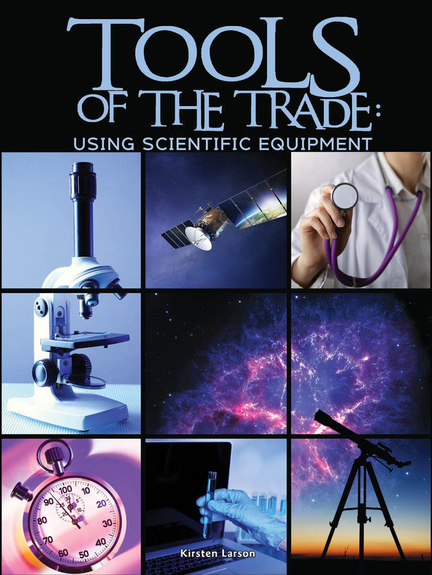 2016 - Tools of the Trade: Using Scientific Equipment (Hardback)