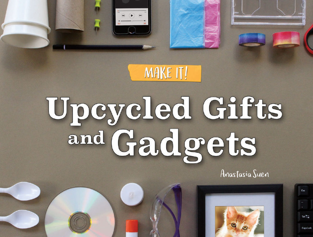 2019 - Upcycled Gifts and Gadgets (Hardback)
