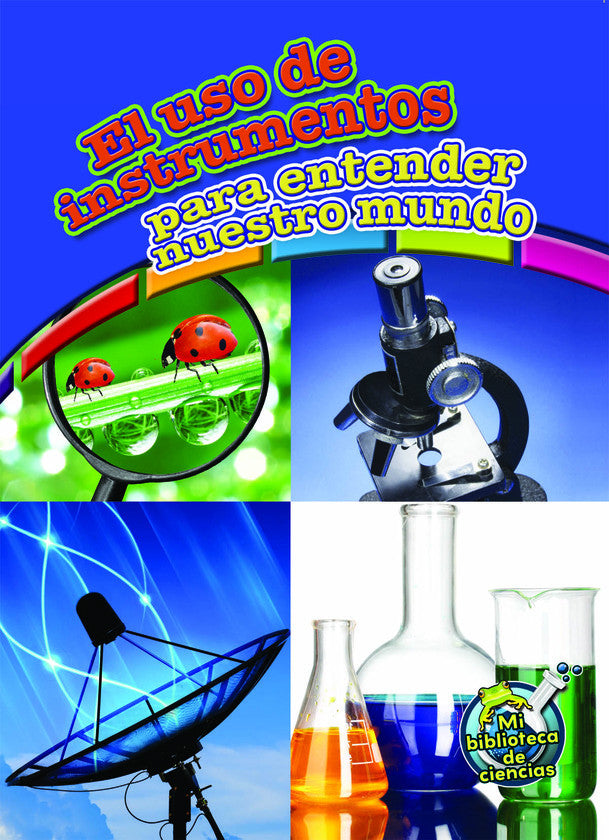 2015 - El uso de instrumentos para entender nuestro mundo (Using Tools to Understand Our World) (Hardback)