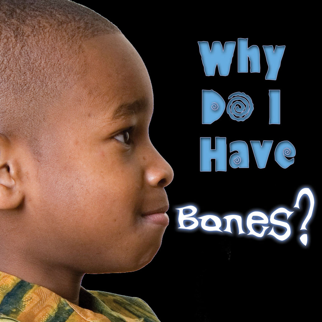 2019 - Why Do I Have Bones? (Board Books)
