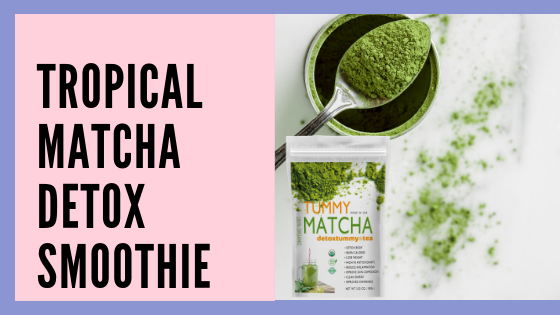 TROPICAL MATCHA DETOX SMOOTHIE