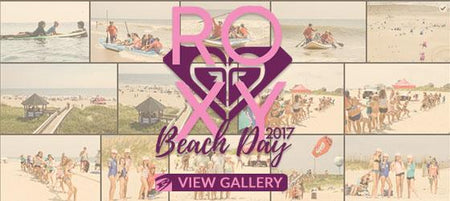 Roxy Beach Day 2017 Recap