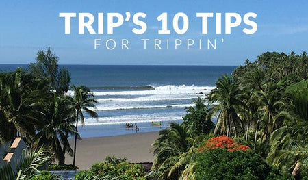 Trips 10 Tips for Trippin'