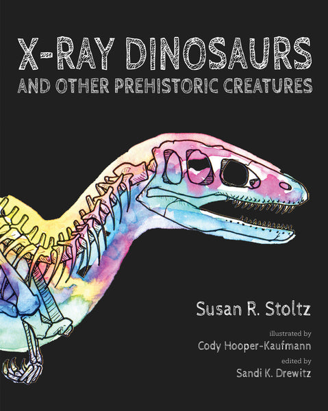 X-Ray Dinosaurs and Other Prehistoric Creatures - Hardback