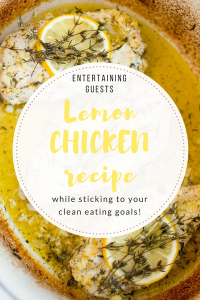 Entertaining guests while sticking to your clean eating goals!