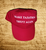 Make Taxation Theft Again cap