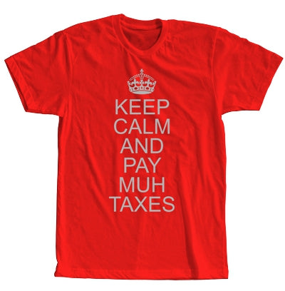 Keep Calm and Pay Muh Taxes Short Sleeve Red Shirt