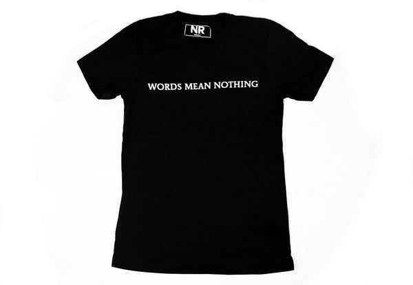 "no rehearsal ""Words"" T-Shirt"