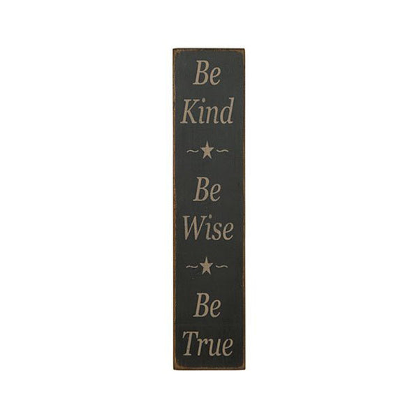 Be Kind, Wise, True Sign