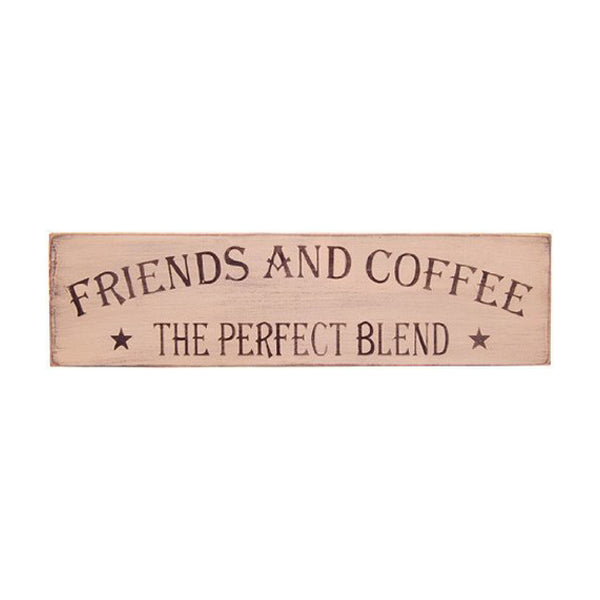 Friends & Coffee Perfect Blend Wood Sign