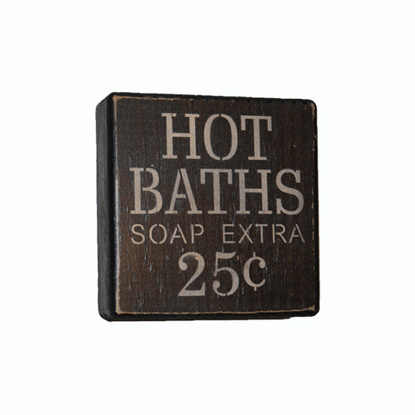 """Hot Baths Soap Extra 25 Cents"" Wood Block Shelf Sitter Sign"