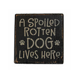 A Spoiled Rotten Dog Lives Here Wood Shelf Sitter Block Sign