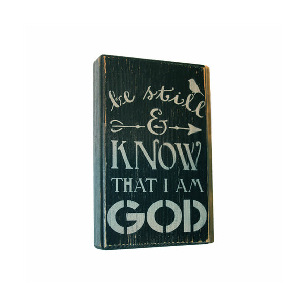 """Be Still & Know That I Am God"" Wood Sitter Sign"