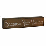 Because Nice Matters Wood Block Shelf Sitter